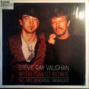 Stevie Ray Vaughan With David Bowie ‎– The 1983 Rehearsal Broadcast