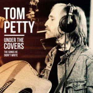 Tom Petty - Under Covers