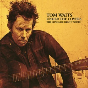 Tom Waits-Under the Covers